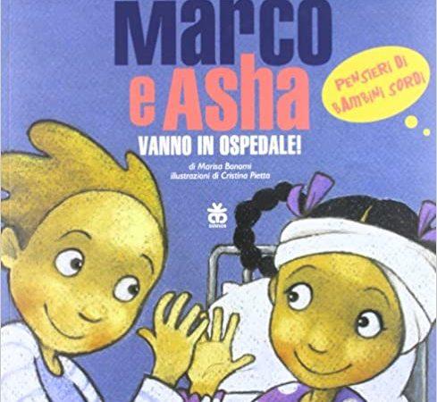 Marco e Asha vanno in ospedale! Pensieri di bambini sordi.