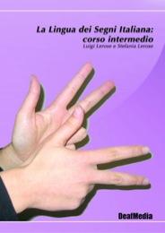La Lingua dei Segni Italiana: corso intermedio