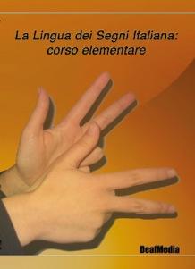 La Lingua dei Segni Italiana: corso elementare